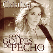 Play & Download Con Golpes De Pecho by Cristina | Napster