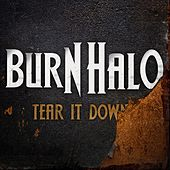 Tear It Down by Burn Halo