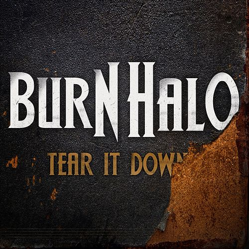 Play & Download Tear It Down by Burn Halo | Napster