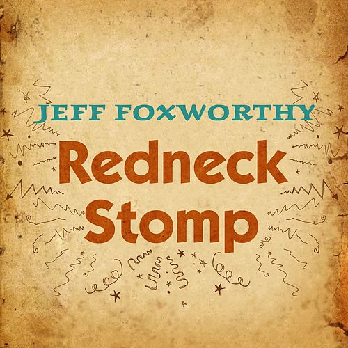 Play & Download Redneck Stomp by Jeff Foxworthy | Napster