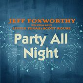Play & Download Party All Night by Jeff Foxworthy | Napster