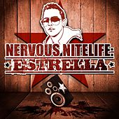 Play & Download Nervous Nitelife: Estrella by Various Artists | Napster