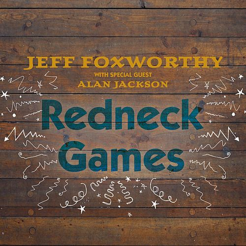 Play & Download Redneck Games by Jeff Foxworthy | Napster