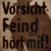 Feind hört mit by Patenbrigade: Wolff