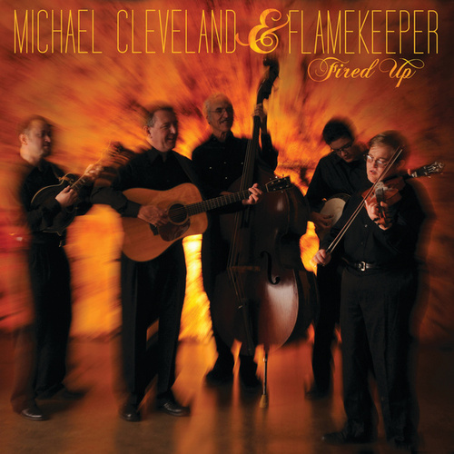 Fired Up by Michael Cleveland and Flamekeeper
