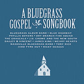 Play & Download A Bluegrass Gospel Songbook by Various Artists | Napster