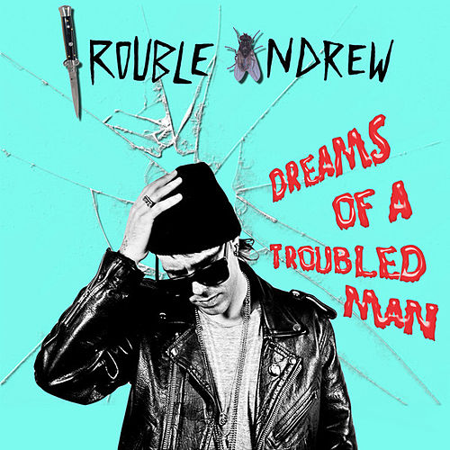 Play & Download Dreams of a Troubled Man by Trouble Andrew | Napster