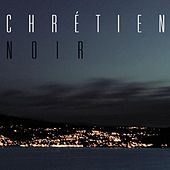 Play & Download Noir by Philippe Chrétien | Napster