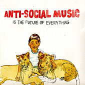 ... is the Future of Everything by Anti-Social Music