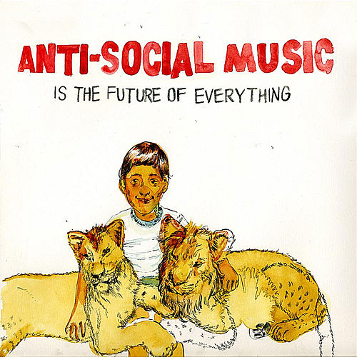 Play & Download ... is the Future of Everything by Anti-Social Music | Napster