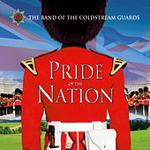 Play & Download Pride Of The Nation by The Coldstream Guards Band | Napster