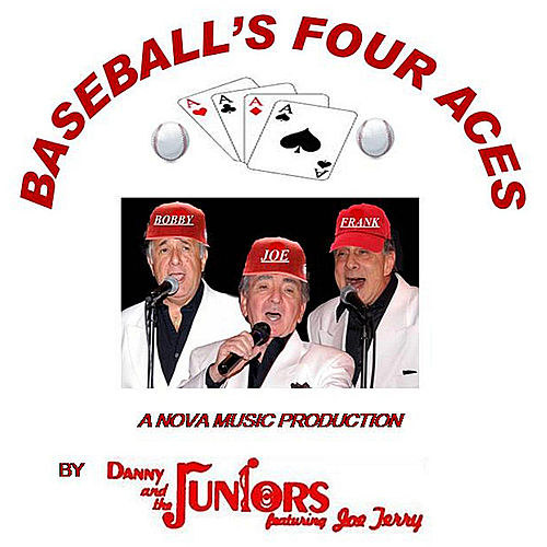 Baseball's Four Aces (feat. Joe Terry) by Danny and the Juniors