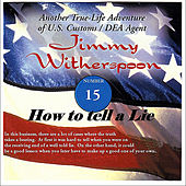#15 How to Tell a Lie by Jimmy Witherspoon