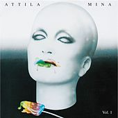 Play & Download Attila Vol. 1 by Mina | Napster