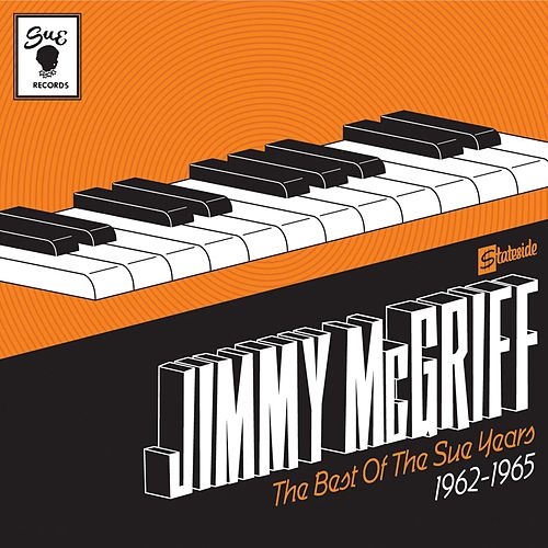 Play & Download The Best Of The Sue Years 1962-1965 by Jimmy McGriff | Napster