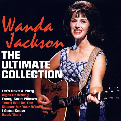 Play & Download The Ultimate Collection by Wanda Jackson | Napster