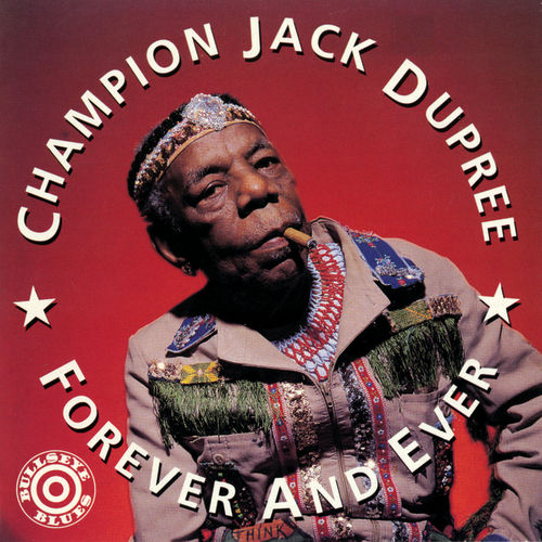 Play & Download Forever and Ever by Champion Jack Dupree | Napster