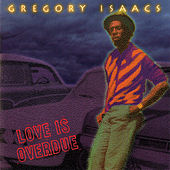 Play & Download Love is Overdue by Gregory Isaacs | Napster