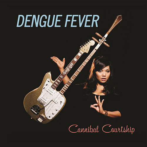 Play & Download Cannibal Courtship by Dengue Fever | Napster