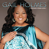 Play & Download I Receive Your Love by Gail Holmes | Napster