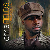 Play & Download You'll Be Changed by Chris Fields | Napster