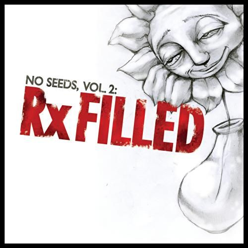 Play & Download No Seeds, Vol. 2: Rx Filled by Various Artists | Napster