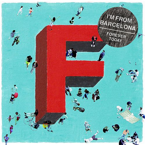 Play & Download Forever Today by I'm From Barcelona | Napster