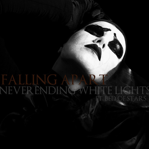 Play & Download Falling Apart feat. Bed of Stars by Neverending White Lights | Napster