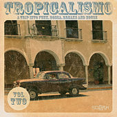 Play & Download Tropicalismo Vol. 2 by Various Artists | Napster