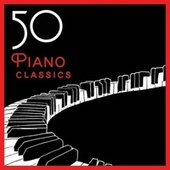 Play & Download 50 Piano Classics by Various Artists | Napster