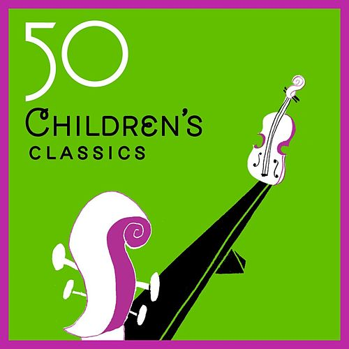 Play & Download 50 Children's Classics by Various Artists | Napster