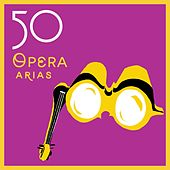 50 Opera Arias by Various Artists