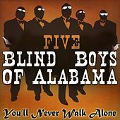 Play & Download You'll Never Walk Alone by The Five Blind Boys Of Alabama | Napster