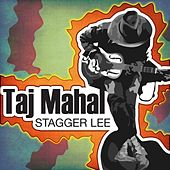 Stagger Lee by Taj Mahal
