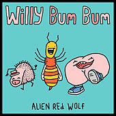 Willy Bum Bum by ALIEN REd WOLf