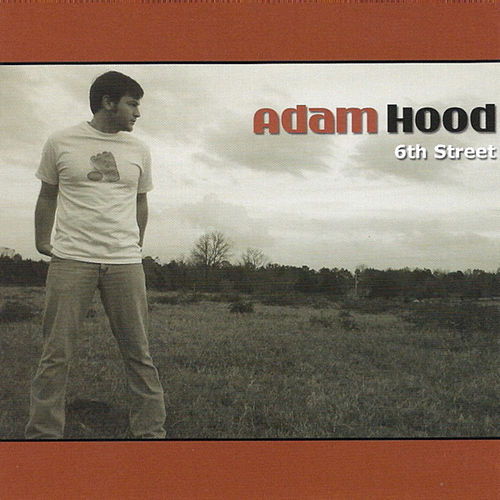 6th Street by Adam Hood
