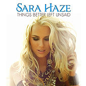 Play & Download Things Better Left Unsaid by Sara Haze | Napster