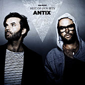 Antix - Best Of Our Sets von Various Artists