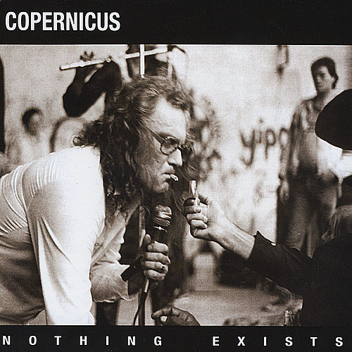 Nothing Exists by Copernicus