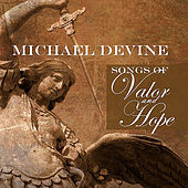 Play & Download Songs of Valor and Hope by Michael Devine | Napster