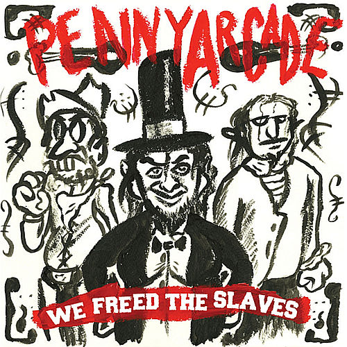 Play & Download We Freed the Slaves by Penny Arcade | Napster