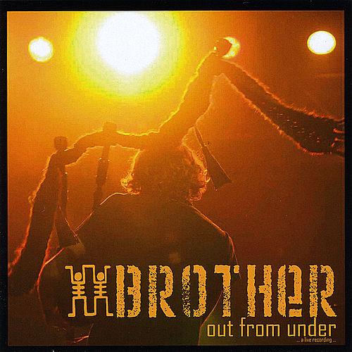 Play & Download Out Fom Under by Brother | Napster