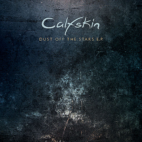 Dust Off The Stars EP by Calfskin