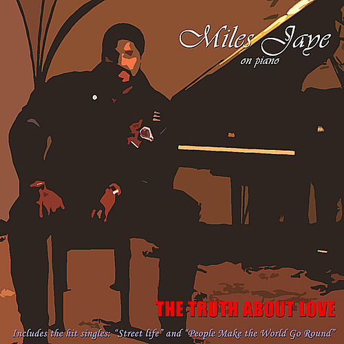 Play & Download The Truth About Love by Miles Jaye | Napster
