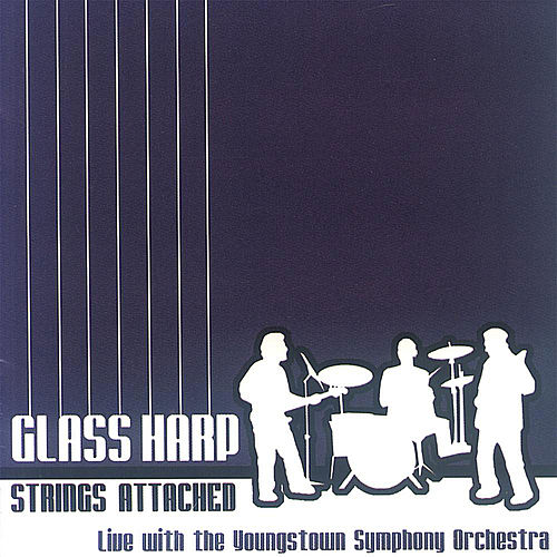 Play & Download Glass Harp Strings Attached Live with the Youngstown Symphony Orchestra by Glass Harp | Napster