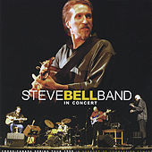 Play & Download Steve Bell Band in Concert aka Each Rare moment by Steve Bell | Napster