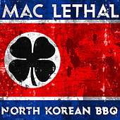 Play & Download North Korean BBQ by Mac Lethal | Napster