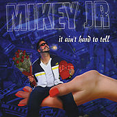 Play & Download It Ain't Hard To Tell by Mikey Junior | Napster