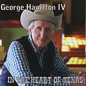Play & Download In The Heart of Texas by George Hamilton IV | Napster