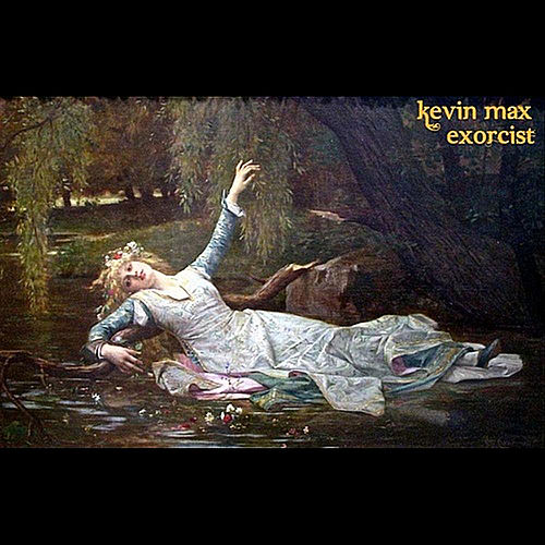 Play & Download Exorcist by Kevin Max | Napster